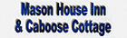 Mason House Inn & Caboose Cottage